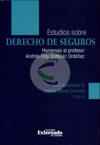 Estudios sobre derecho de seguros. Homenaje al profesor Andrés Eloy Ordónez Ordóñez