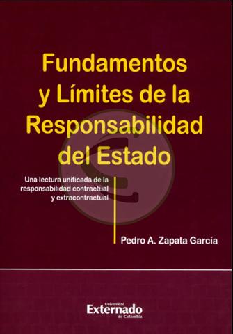 Fundamentos y límites de la responsabilidad del Estado. Una lectura unificada de la responsabilidad contractual y extracontractual