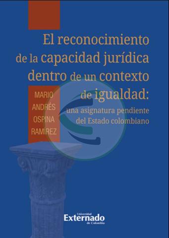 El reconocimiento de la capacidad jurídica dentro de un contexto de igualdad: los desafíos para el sistema jurídico colombiano