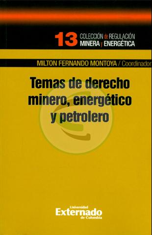 Temas de derecho minero, energético y petróleo Colección de regulación minera cevallos librería jurídica