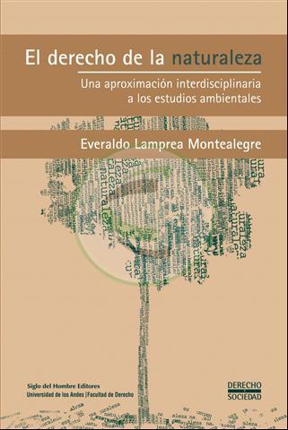 El derecho de la naturaleza: Una aproximación interdisciplinaria a los estudios ambientales
