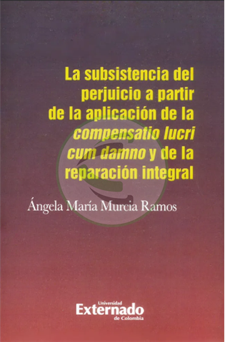 La subsistencia del perjuicio a partir de la aplicación de la compensatio lucri cum damno Cevallos librería jurídica