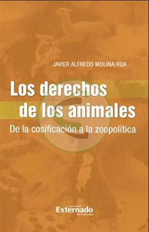 Los derechos de los animales. De la cosificación a la zoopolítica