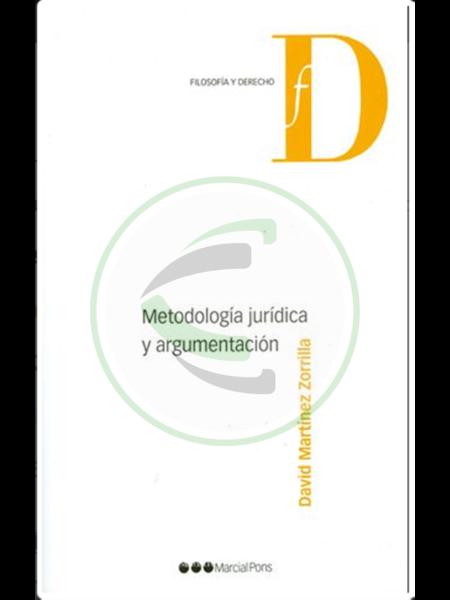 Metodología jurídica y argumentación - David Martínez Zorrilla