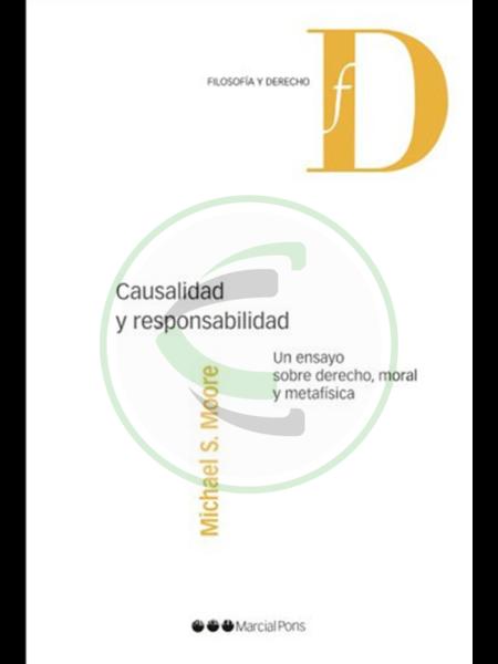 Causalidad y responsabilidad un ensayo sobre Derecho, moral y metafísica
