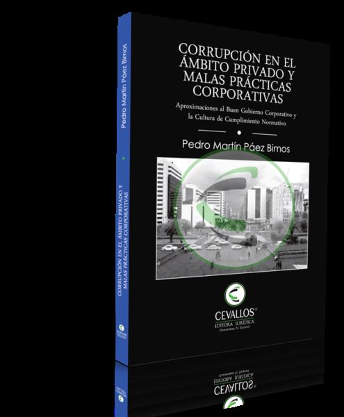 Corrupción en el ámbito privado y malas prácticas corporativas: aproximaciones al Buen Gobierno Corporativo y la Cultura de Cumplimiento Normativo